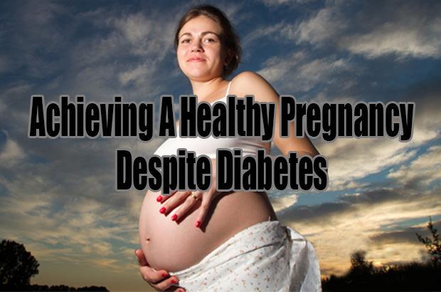 Achieving A Healthy Pregnancy Despite Diabetes