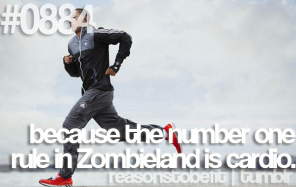 10 Quirky Reasons To Be Fit #5: Because the number one rule in Zombieland is cardio.
