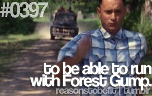 10 Quirky Reasons To Be Fit #8: To be able to run with Forest Gump.