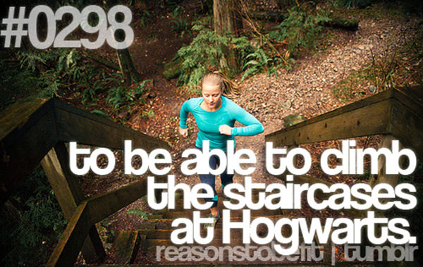10 Quirky Reasons To Be Fit #9: To be able to climb the staircases at Hogwarts.