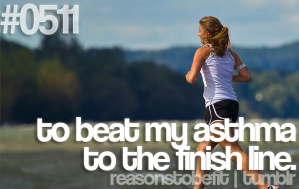 20 Great Reasons To Be Fit #17: To beat my asthma to the finish line.