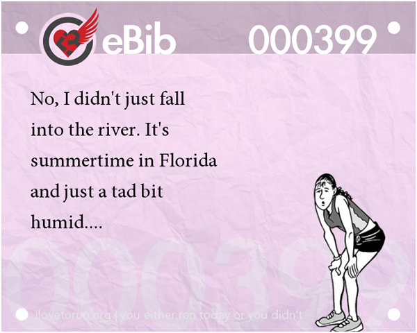 20 Posters On Fitness That Will Crack You Up #6: No, I didn't just fall into the river. It's summertime in Florida and just a tad bit humid.