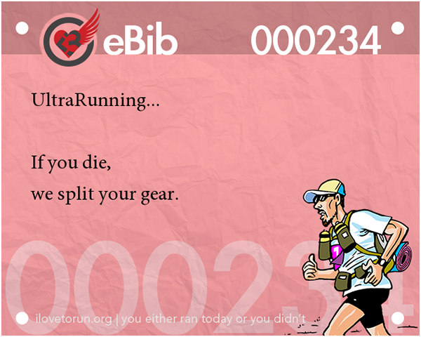 20 Posters On Fitness That Will Crack You Up #14: Ultrarunning. If you die, we split your gear.