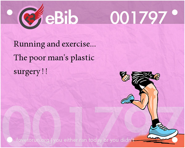 20 Posters On Fitness That Will Crack You Up #17: Running and exercise. The poor man's plastic surgery.