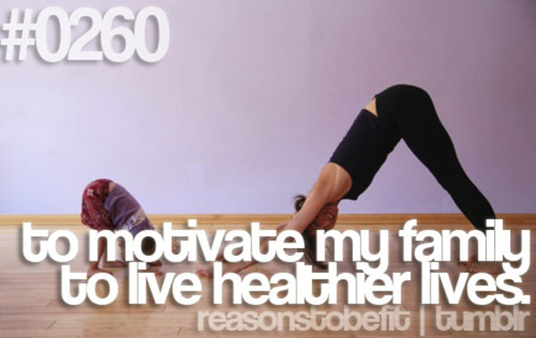 20 Priceless Moments On The Road To Fitness #15: To motivate my family to live healthier lives.