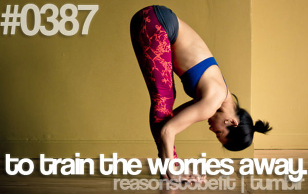 20 Reasons Why You Should Hit The Gym Today #2: To train the worries away.