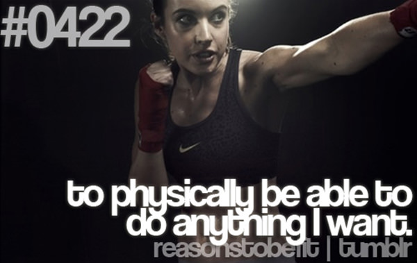 30 Reasons To Be A Fitness Freak #1: To physically be able to do anything I want.