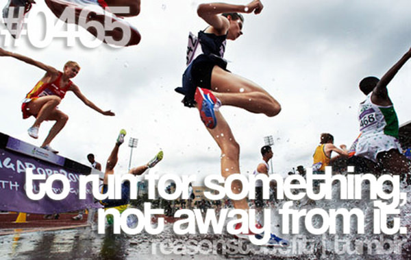 30 Reasons To Be A Fitness Freak #18: To run for something, not away from it.