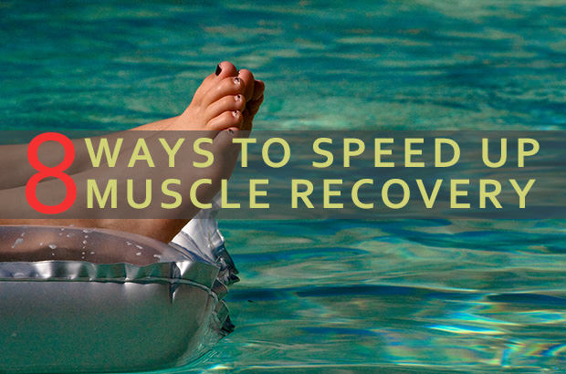 8 Ways To Speed Up Muscle Recovery