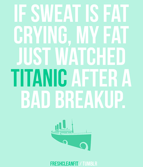 Laugh Your Abs Off With These Fitness Posters #5: Sweat Is Fat Crying