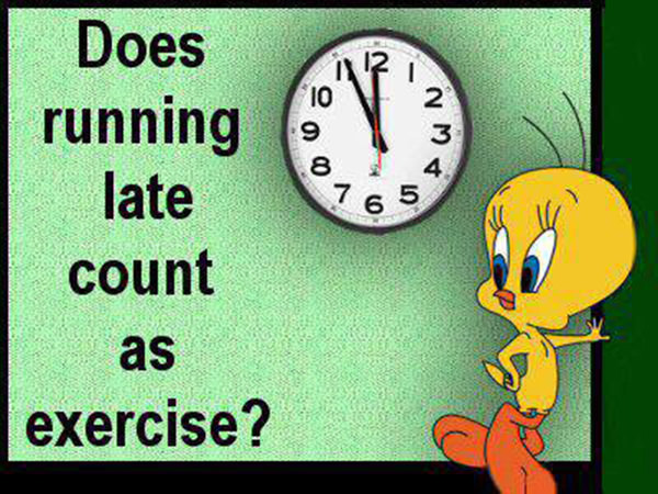 Laugh Your Abs Off With These Fitness Posters #20: Does running late count as exercise?