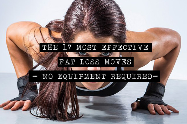 The 17 Most Effective Fat Loss Moves - No Equipment Required