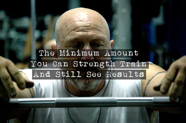 The Minimum Amount You Can Strength Train And Still See Results