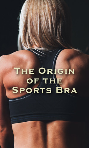 There was a time in our not so distant past when sports bras didn't exist. Read on to find out how they came about.