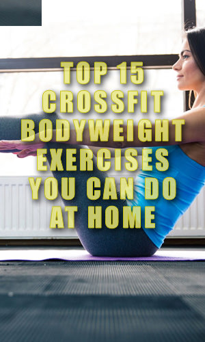 All you need is your own body to complete amazing tasks in your everyday life and in your personal fitness journey. Read on to see the top 15 CrossFit moves that require only your body weight. As an added benefit, they can be done in your own home.