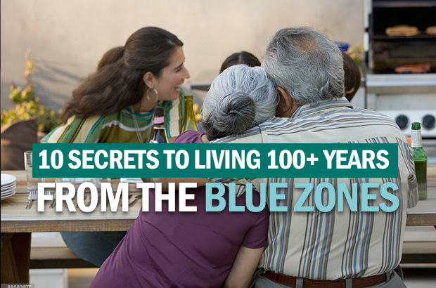 10 Secrets To Living 100 Plus  Years From The Blue Zones