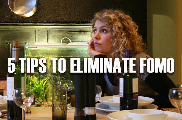 5 Tips to Eliminate FOMO