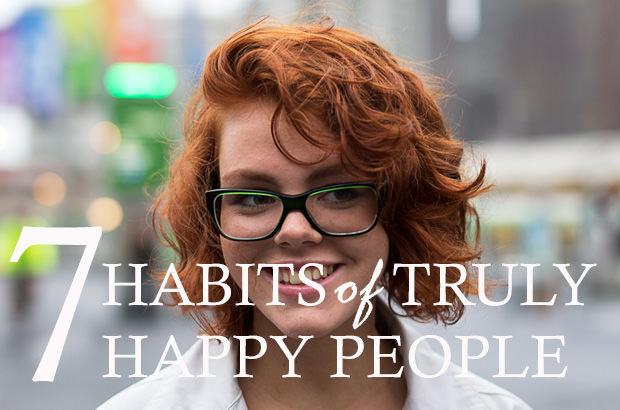 7 Habits of Truly Happy People