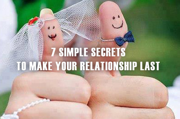 7 Simple Secrets To Make Your Relationship Last
