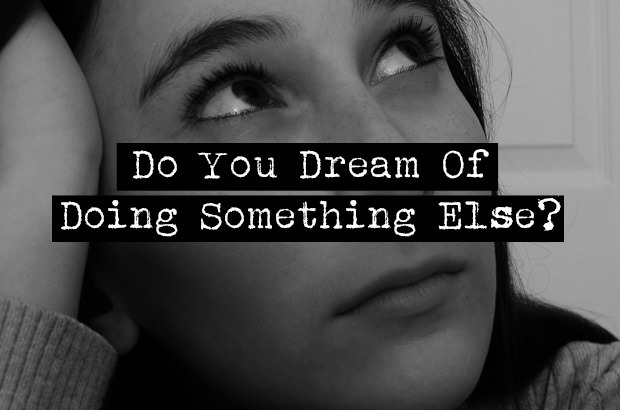 Do You Dream of Doing Something Else