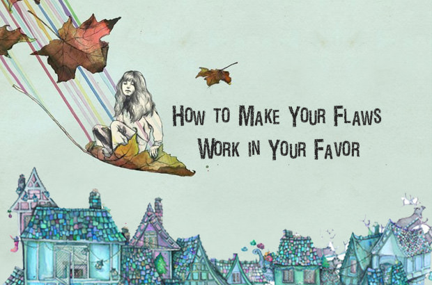 How to Make Your Flaws Work in Your Favor