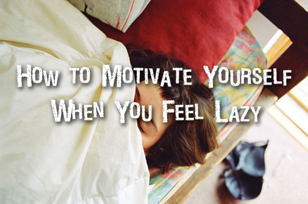How to Motivate Yourself When You Feel Lazy