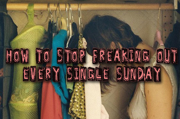 How to Stop Freaking Out Every Single Sunday