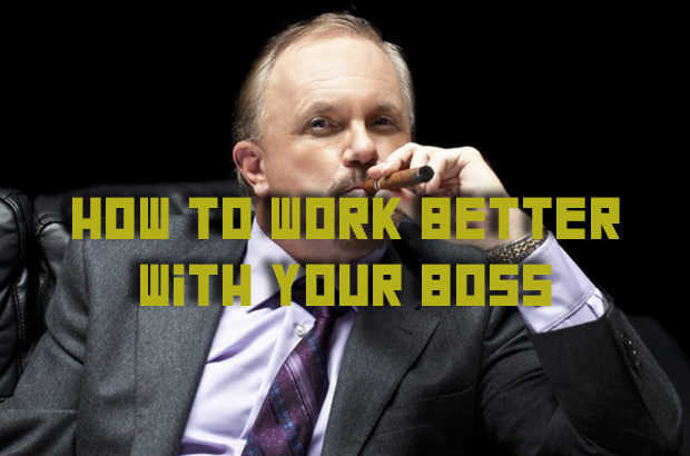 How To Work Better With Your Boss