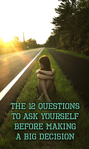 If you feel a big decision is looming in your life, don't hide! Ask yourself these 12 questions—and write down your answers—to get clear on what's the right choice for you.