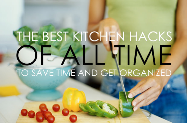 The Best Kitchen Hacks Of All Time To Save Time And Get Organized