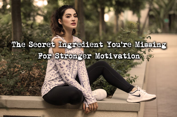 The Secret Ingredient You're Missing for Stronger Motivation