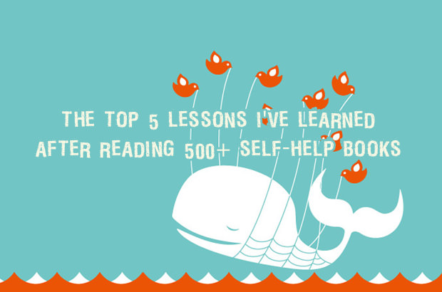 The Top 5 Lessons I've Learned After Reading 500 plus  Self-Help Books