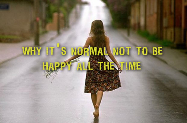 Why It's Normal Not to Be Happy All the Time