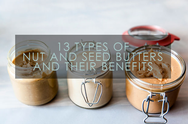 13 Types Of Nut And Seed Butters And Their Benefits