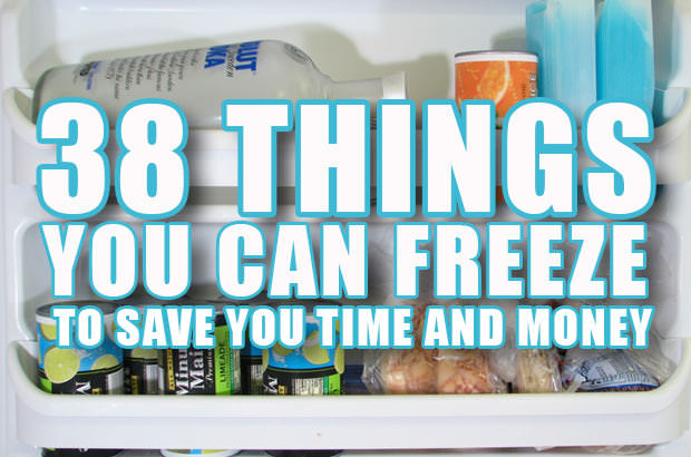 38 Things You Can Freeze To Save Time And Money