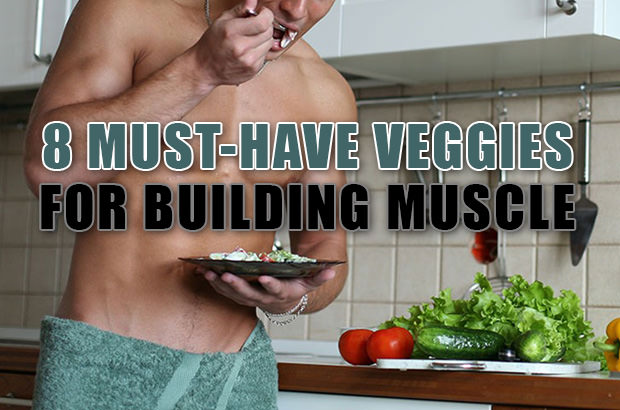 8 Must-Have Veggies for Building Muscle