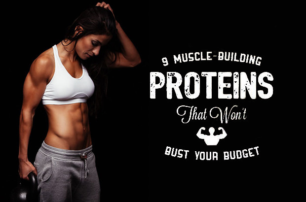 9 Muscle-Building Proteins That Won't Bust Your Budget