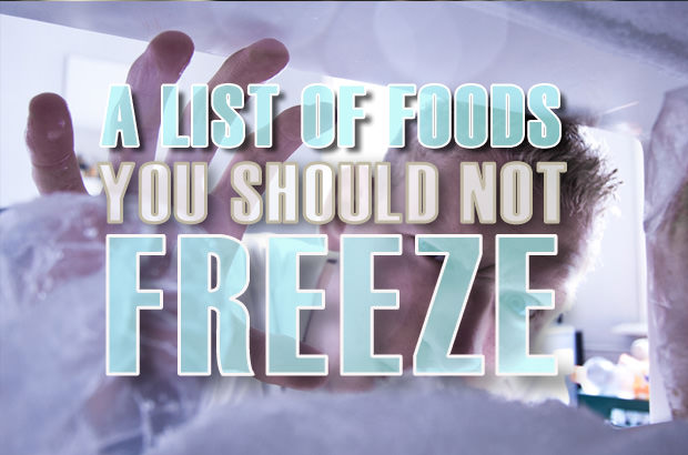 A List Of Food You Should Not Freeze