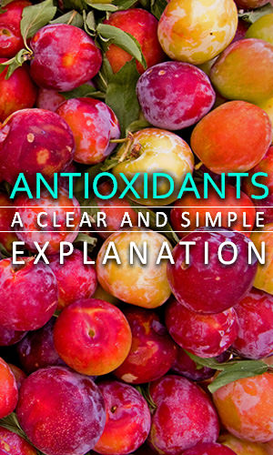 Antioxidants are touted as the elixir for all things, from cancer to heart disease to aging. You see it flaunted on food packaging, across shampoo bottles, in magazine articles, on facial creams. Here's a simple explanation on what they are and how they work.