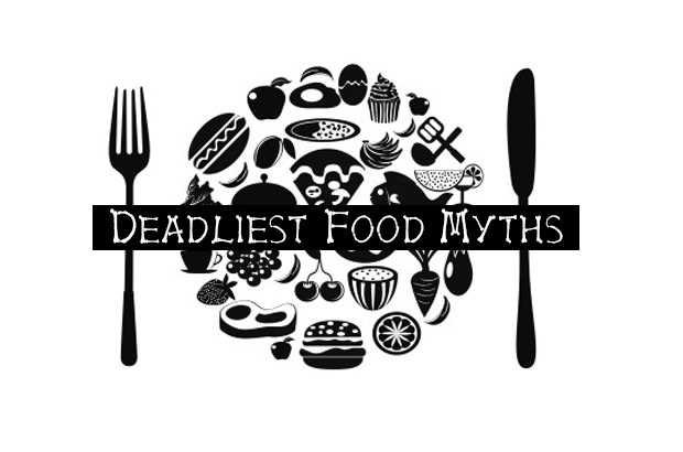 Deadliest Food Myths