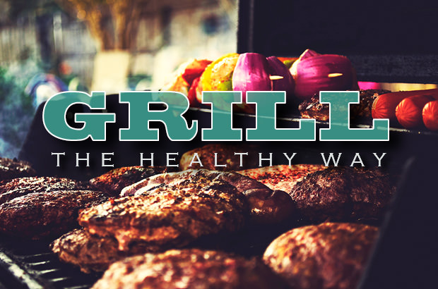 Grill The Healthy Way