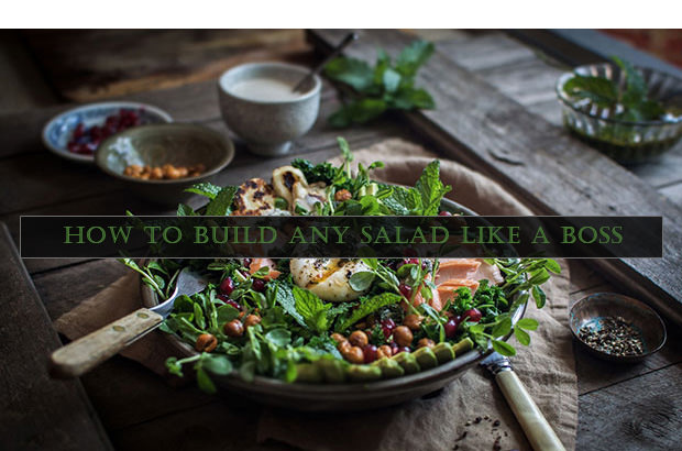 How to Build Any Salad Like a Boss