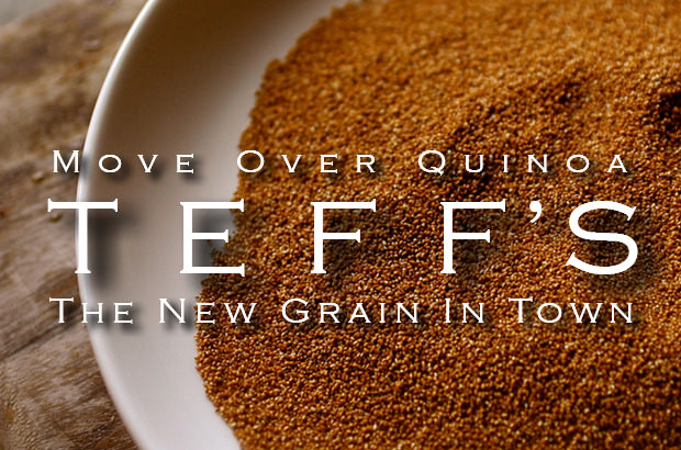 Move Over Quinoa, Teff's The New Grain In Town