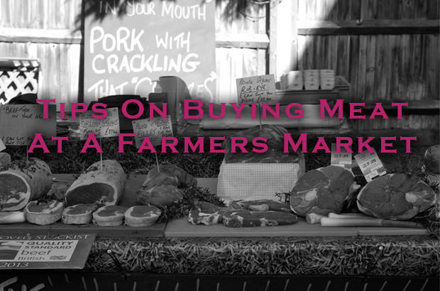 Tips On Buying Meat At A Farmers Market