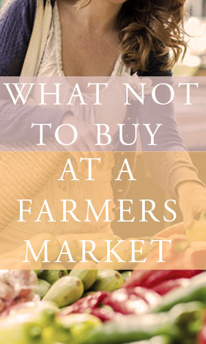 When it comes to fruits and vegetables, farmers markets are tough to beat. The produce sold there is almost always tastier and healthier than anything you can find at a supermarket. But here are a list of items you may want to avoid.