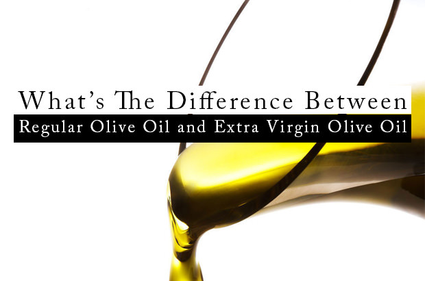 What's The Difference Between Regular Olive Oil and Extra Virgin Olive Oil