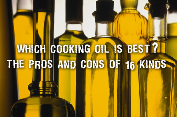 Which Cooking Oil is Best. The Pros and Cons of 16 Kinds