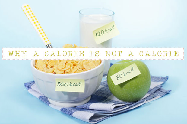 Why A Calorie Is Not A Calorie