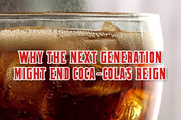Why the Next Generation Might End Coca-Colas Reign