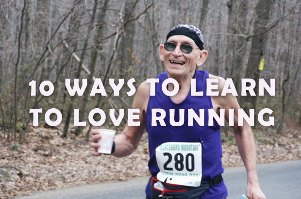 10 Ways to Learn to Love Running